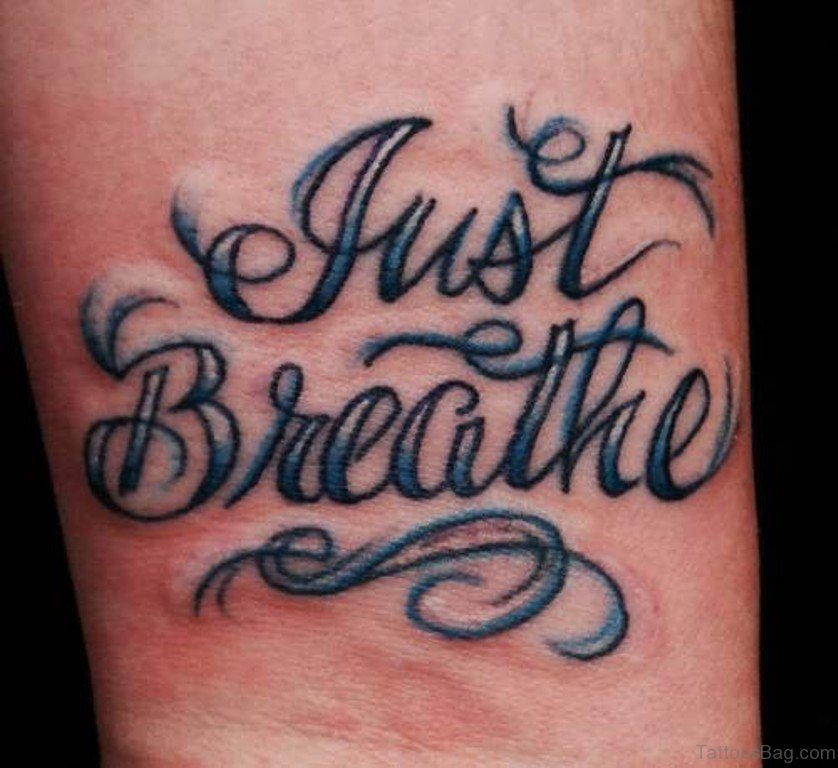 54 Elegant Just Breathe Tattoos On Wrist