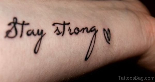 Attractive Stay Strong Wording Tattoo