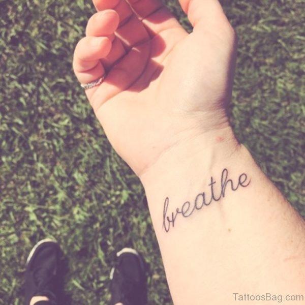 Breathe Lettering Words Tattoo On Wrist