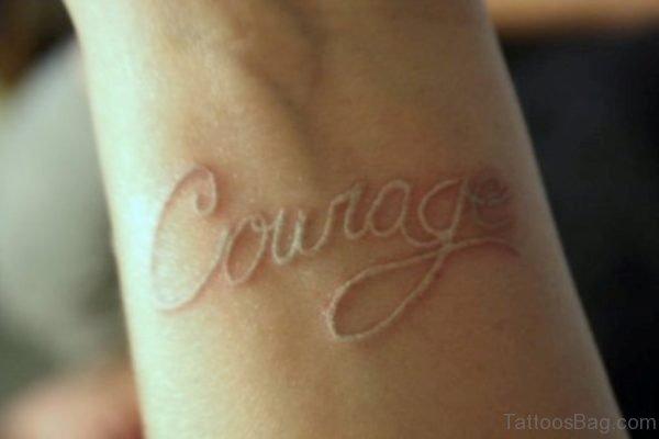 Courage Tattoo On Wrist