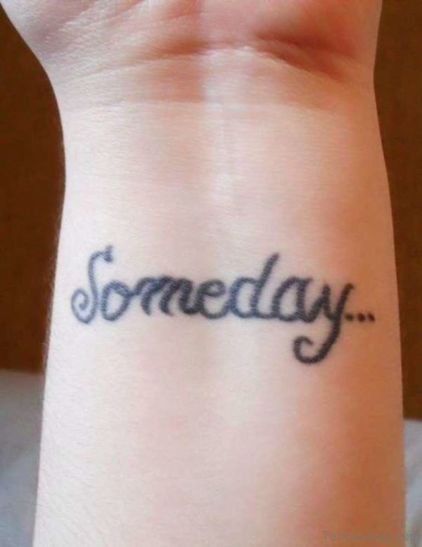 Someday Word Tattoo