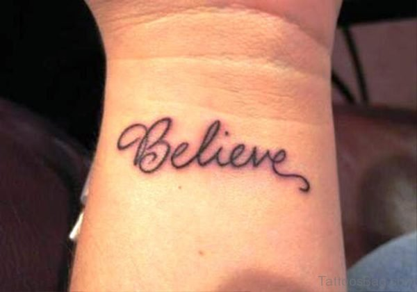 Believe Tattoo On Wrist 1