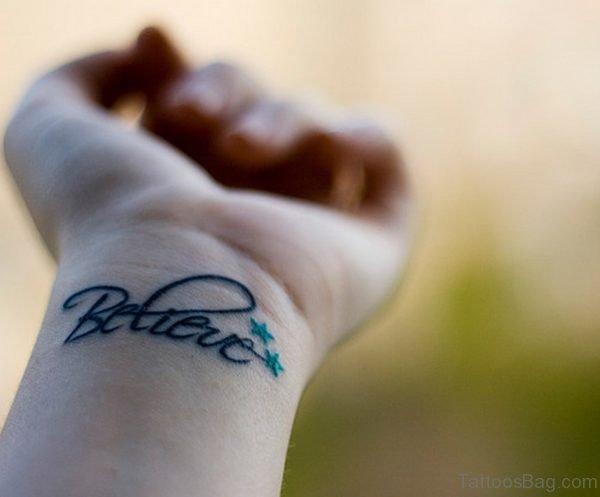 Believe Word Tattoo On Wrist