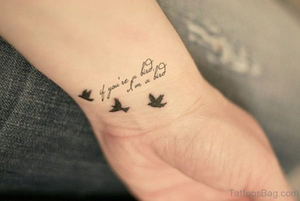 Bird Quote Tattoo On Wrist