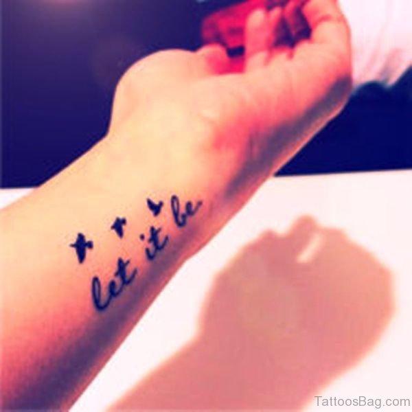 Black Let It Be Tattoo On Wrist