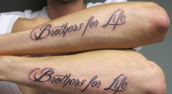 Brothers For Life Tattoo On Arm