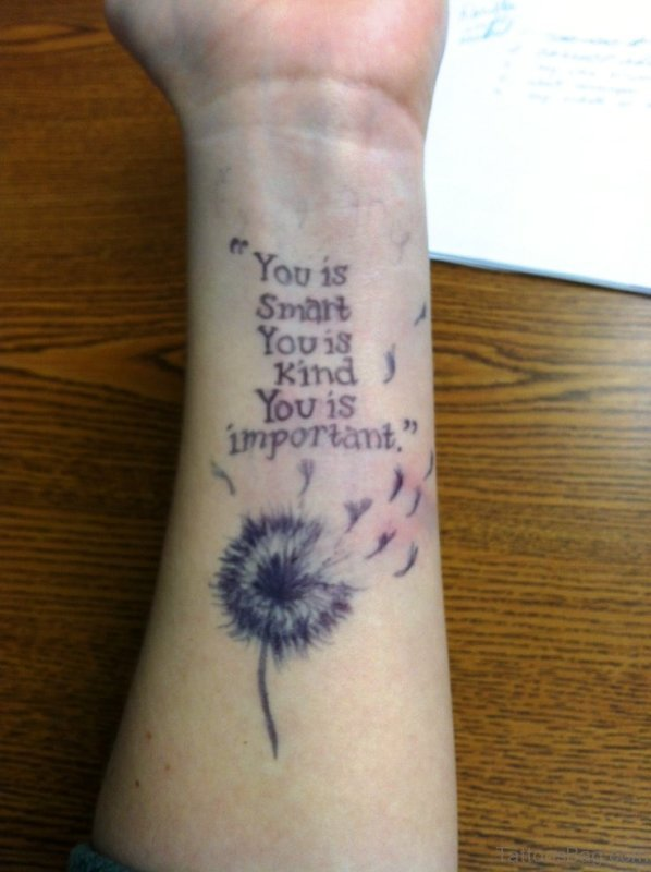 32 lovely dandelion tattoos on wrist for Quote wrist tattoos