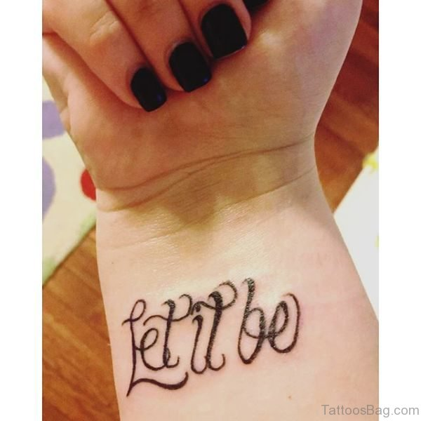 Elegant Let It Be Wrist Tattoo