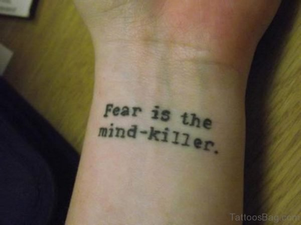 Fear Quote Tattoo On Wrist