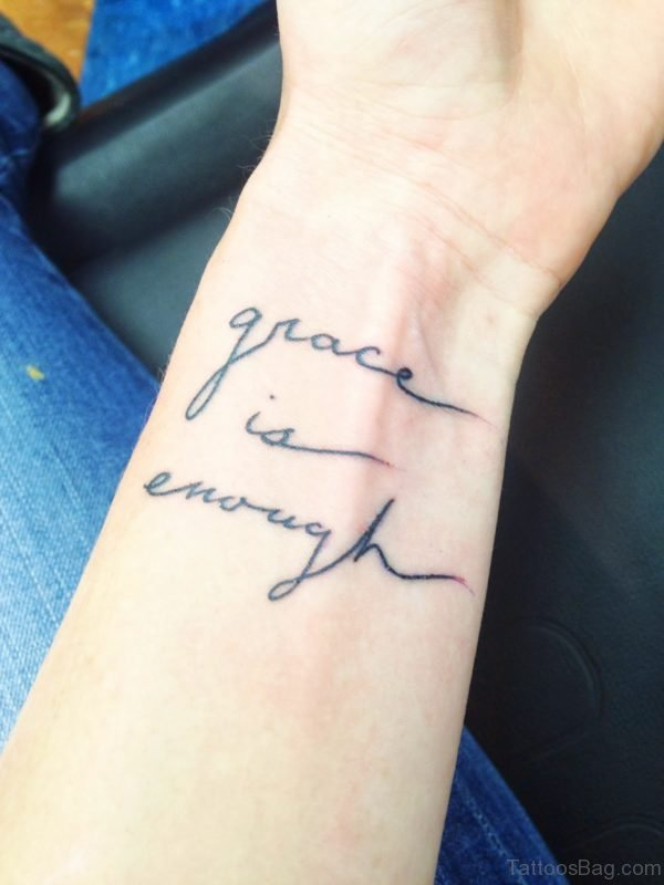 Grace Is Enough Tattoo On Wrist