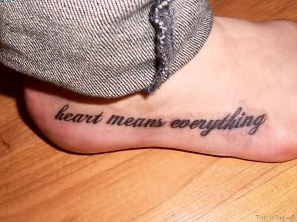 Best Tattoo Quotes About Life 51 Brilliant Wording Tattoos For Foot