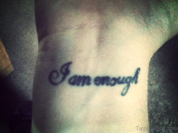 I AM Enough Tattoo Design On Wrist