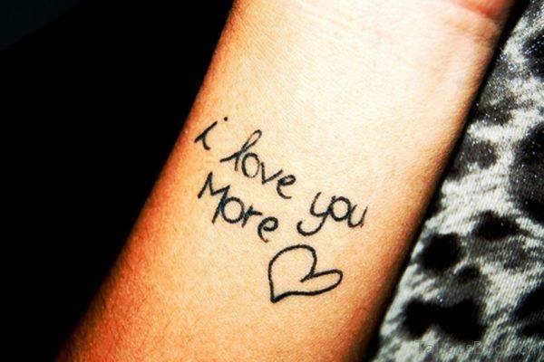 I Love You More Wrist Tattoo