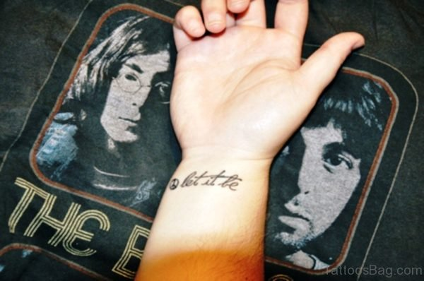 Impressive Let It Be Tattoo On Wrist