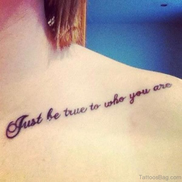 Just Be True Quote Tattoo