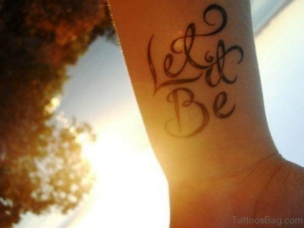 Let It Be Wrist Designer Tattoo