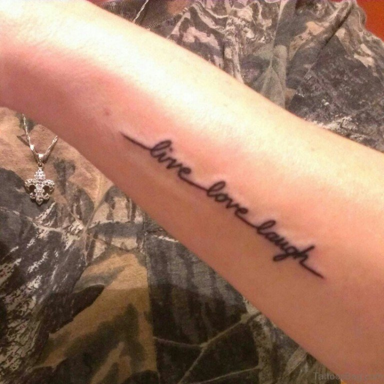 51 beautiful wording tattoo for arm for Live love laugh tattoo