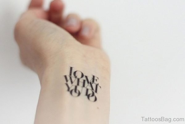 Love Quote Tattoo On Wrist