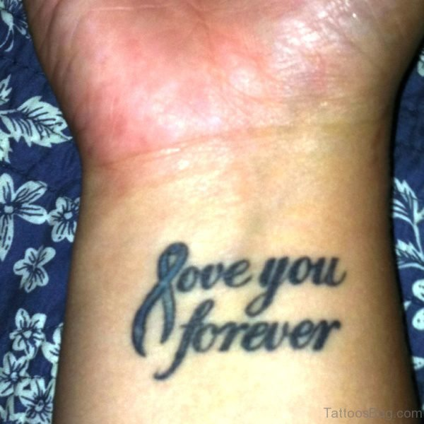 Love You Forever Wrist Tattoo