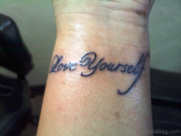Love Yourself Tattoo On Wrist