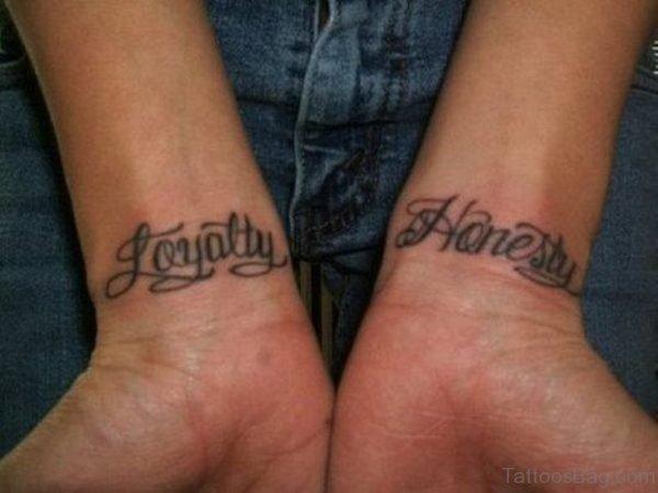 Loyalty Honest Tattoo On Wrist