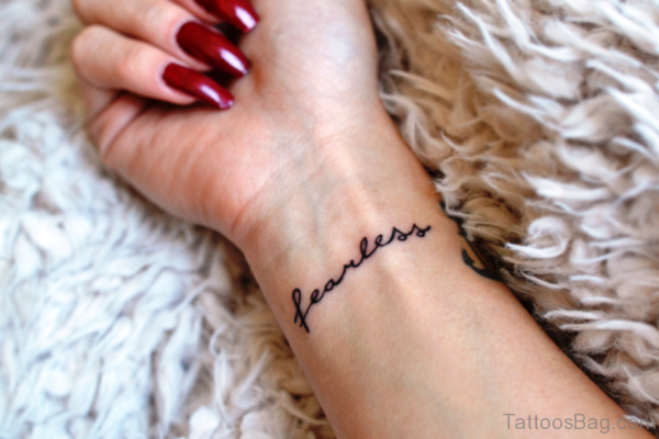 Nice Fearless Tattoo On Wrist