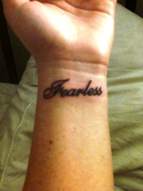 Nice Fearless Wrist Tattoo