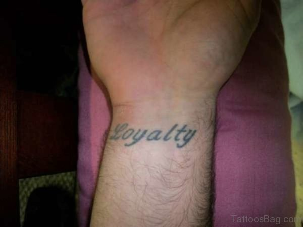Nice Loyalty Tattoo On Wrist
