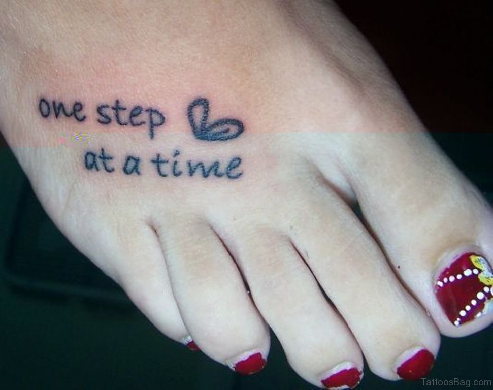 50 wonderful wording tattoos on foot for Tattoo one step at a time