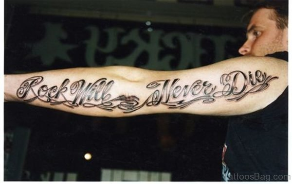 Rock Will Never Die Wording Tattoo