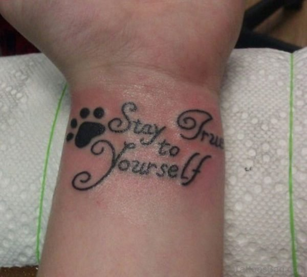 Stay True Quote Tattoo On Wrist