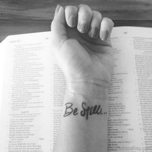Stunning Be Still Tattoo On Wrist