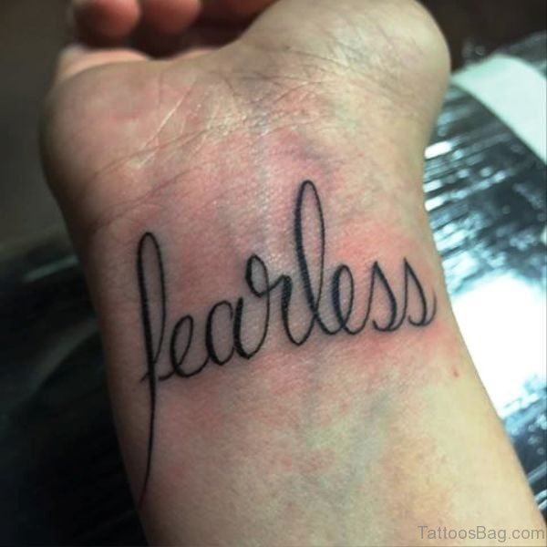 Stunning Fearless Wrist Tattoo