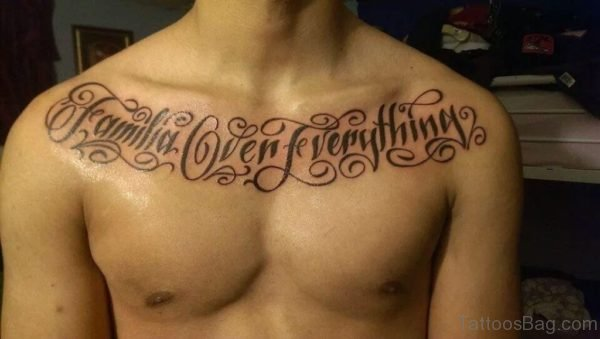 Stunning Wording Tattoo On Chest