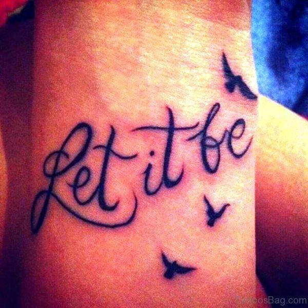 Stylish Let It Be Tattoo On Wrist