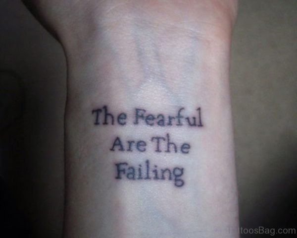 The Fearful Quote Tattoo On Wrist