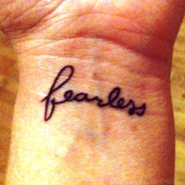 Wonderful Fearless Wrist Tattoo