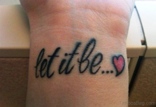 Wonderful Let It Be Tattoo On Wrist