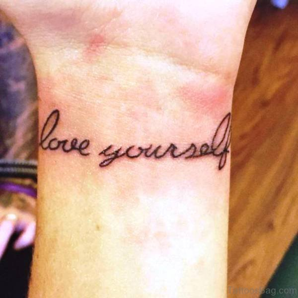 18 Cool Love Yourself Tattoos On Wrist