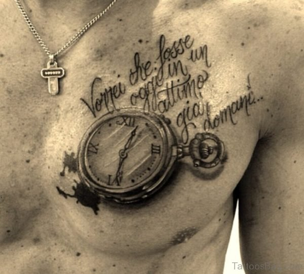 Wording And Clock Tattoo On Chest