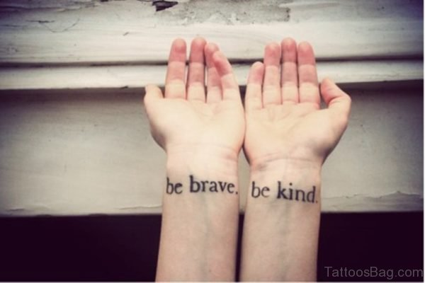 Be Brave Be Kind Tattoo On Wrist