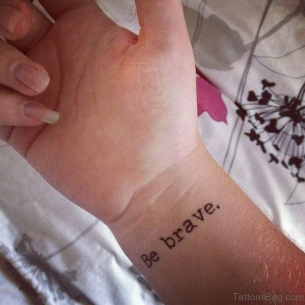 Be Brave Tattoo On Wrist