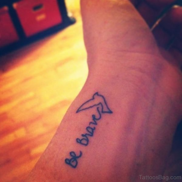 Be Brave Wrist Tattoo