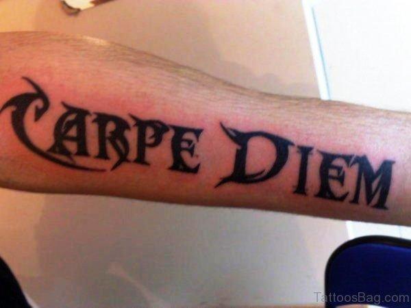 Beautiful Carpe Diem Tattoo On Arm