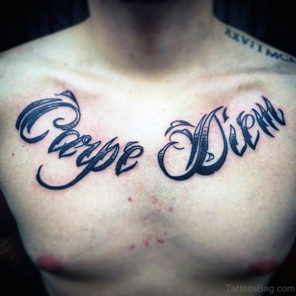 Black Inked Carpe Diem Tattoo On Chest