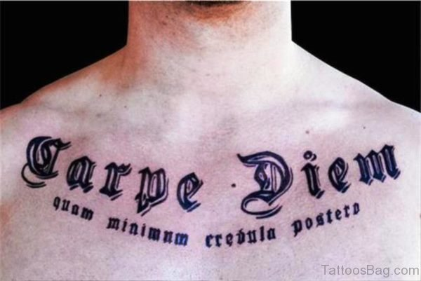 Brilliant Carpe Diem Tattoo On Chest