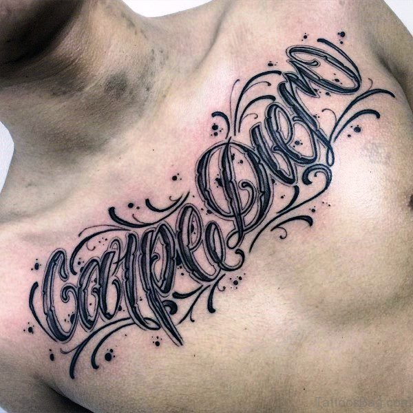 Fabulous Carpe Diem Tattoo On Chest