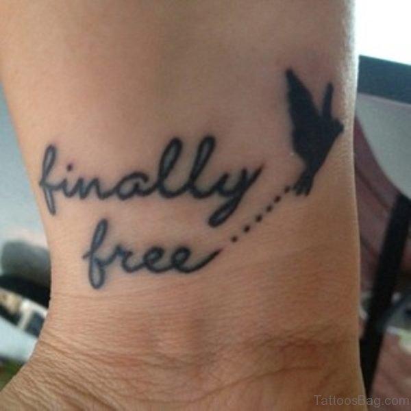 Finally Free Tattoo On Wrist
