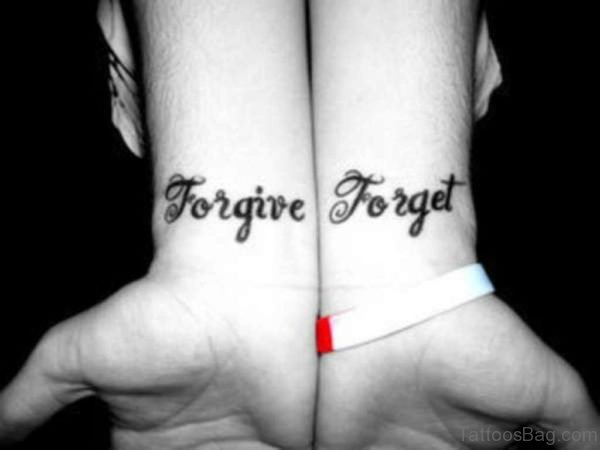 Forgive Forget Wrist Tattoo