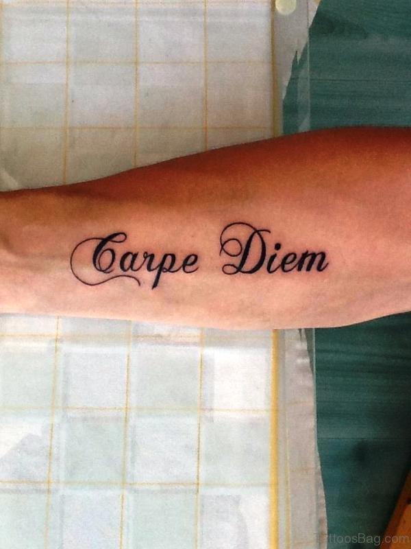 Outstanding Carpe Diem Tattoo On Arm
